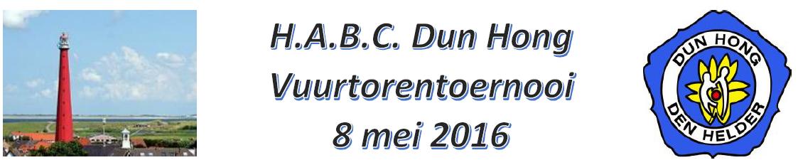 Vuurtorentoernooi 2016 @ H.A.B.C. Dun Hong | Den Helder | Noord-Holland | Nederland